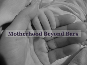 motherhood beyond bars